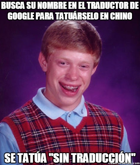 Bad_luck_brian - No te hagas un tatuaje en chino sin un chino cerca