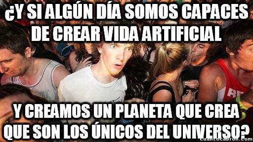 Momento_lucidez - ¿Y si algún día resulta que los aliens creadores somos nosotros?