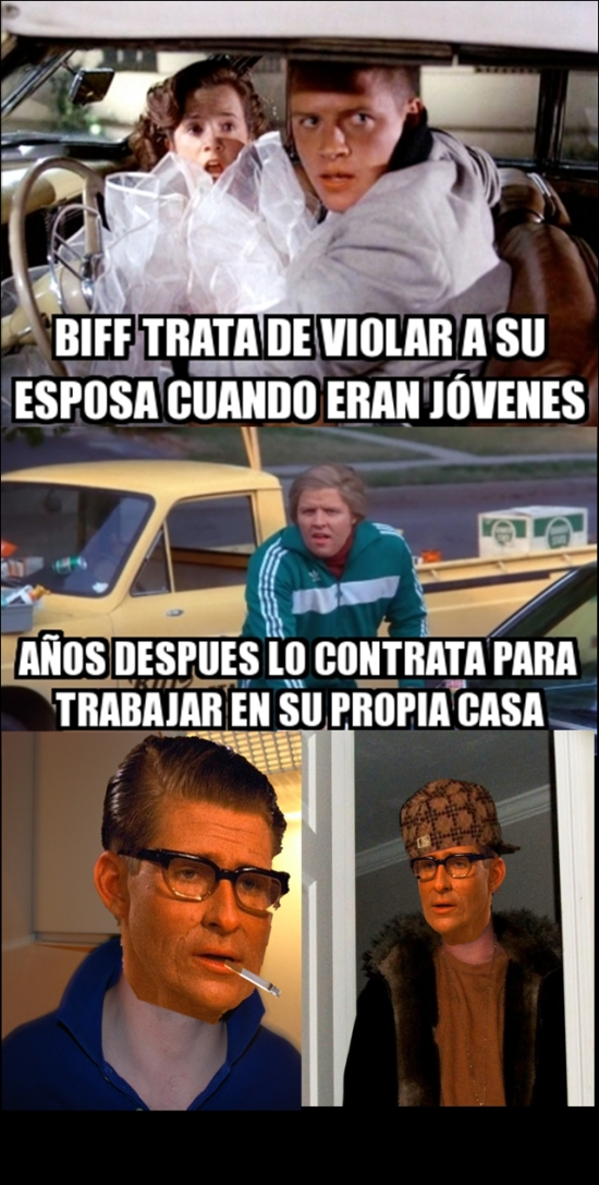Meme_otros - El padre de Marty McFly es una persona muy buena o muy mala, ¿tú qué crees?