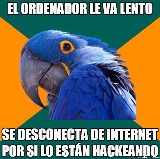 Loro_paranoico - Más vale prevenir que los hackers son malos