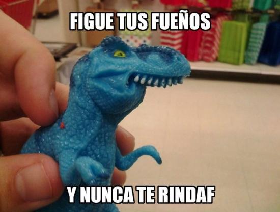 Meme_otros - Haz caso al dinosaurio, es un ser sabio