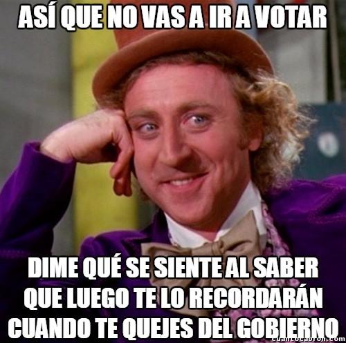 elecciones,quejas,votar es importante,votos,Willy Wonka