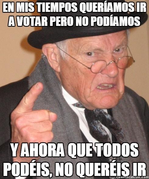 ahora,antes,derecho,en mis tiempos,votar,votar con cabeza,voto