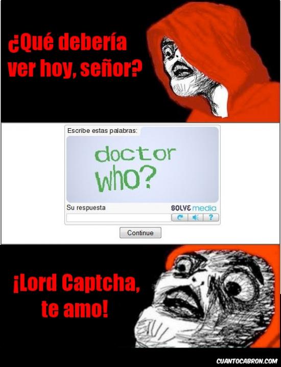 doctor who,gracias,inglip,lord captcha,raisins,señor,ver
