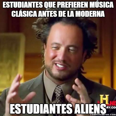 Ancient_aliens - Esa gente que estudia con house o dubstep, ¿cómo lo hacen?