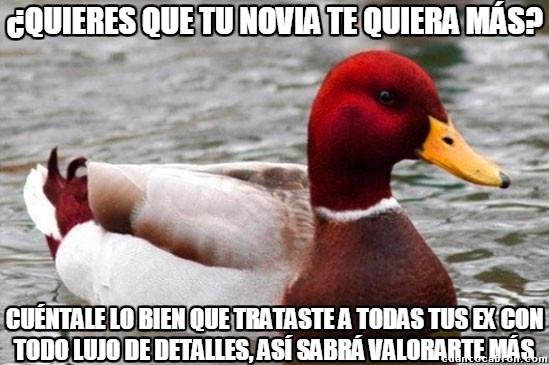 Pato_mal_consejero - Lo que más le gusta a las novias es que les hables de tus ex