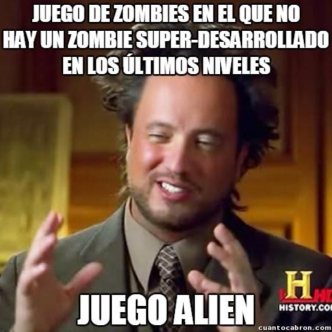 Ancient_aliens - Pocas cosas hay más predecibles que un juego de zombies