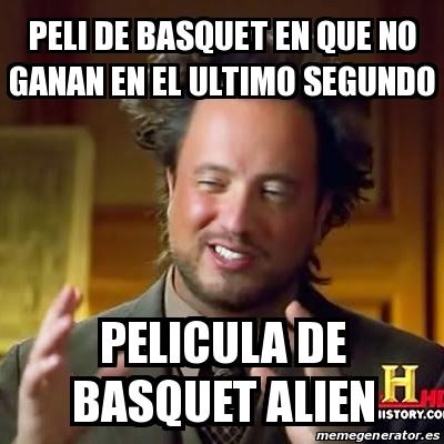Ancient_aliens - Películas de baloncesto, siempre tan previsibles