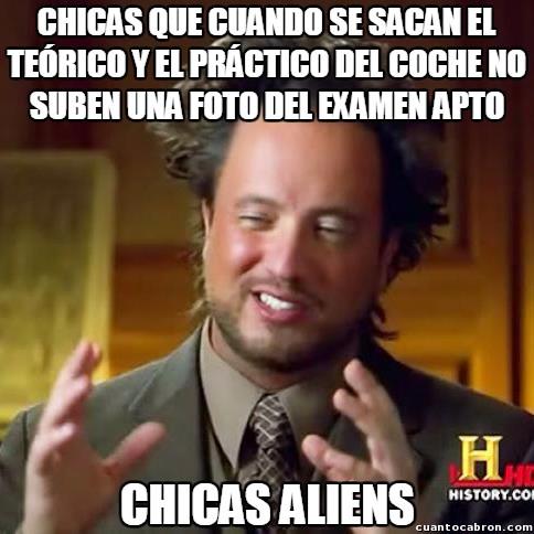 Ancient_aliens - Todas hacen lo mismo cuándo se sacan el carné de conducir
