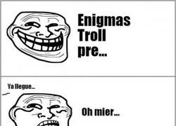 Enlace a ¡Basta de Enigmas Trolls!