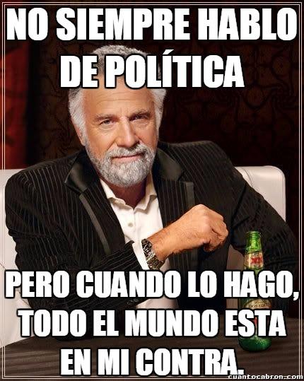 El_hombre_mas_interesante_del_mundo - Parece que siempre elijo la opción menos popular en las discusiones