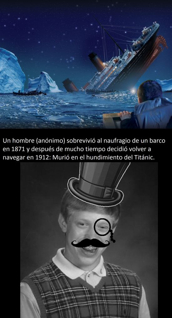 Bad_luck_brian - Mala suerte desde 1871...