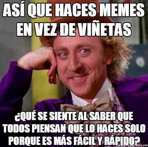 Wonka - ¿Es más fácil hacer memes que viñetas?
