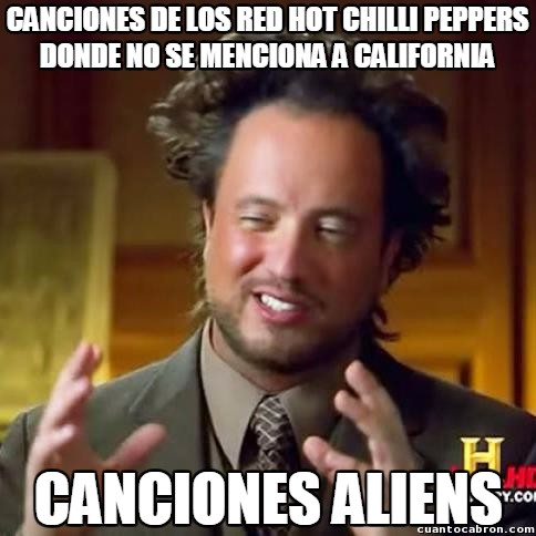 Ancient_aliens - Los Red Hot y su obsesión por California
