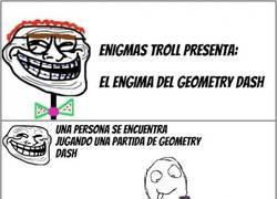 Enlace a Enigmas troll: El caso del Geometry Dash