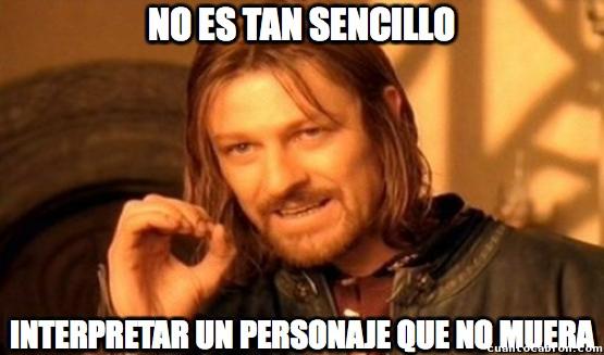 Boromir,maldición,morir,muerte,Ned Stark,no es tan sencillo,personajes,Sean Bean