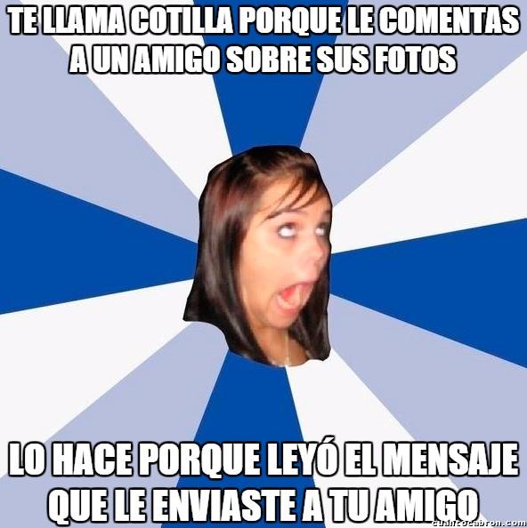 Amiga_facebook_molesta - Cotilla hablando de cotilla