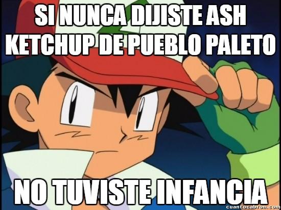 Meme_otros - ¡Soy Ash Ketchum de Pueblo Paleta!