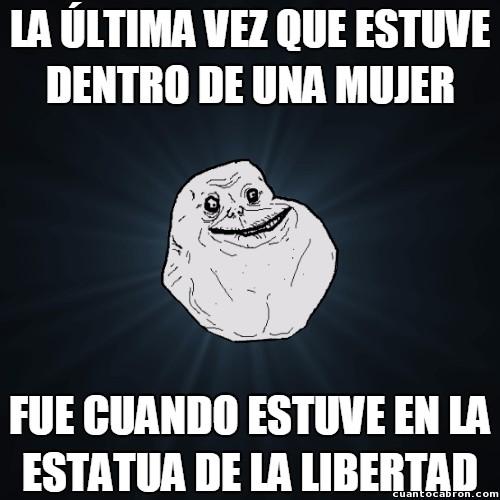 Meme_forever_alone - Es de aquellos que pilla muy poco cacho