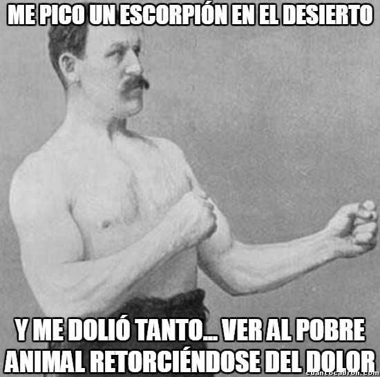 Overly_manly_man - Oh, pobre escorpión...
