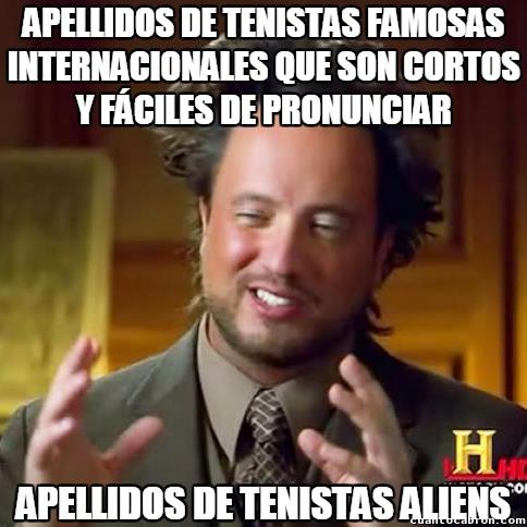 Ancient_aliens - ¿Tienes un apellido largo y difícil de pronunciar? Enhorabuena, ya has cumplido el primer requisito