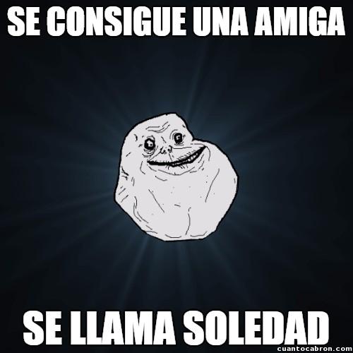 Meme_forever_alone - La única amiga posible de Forever Alone