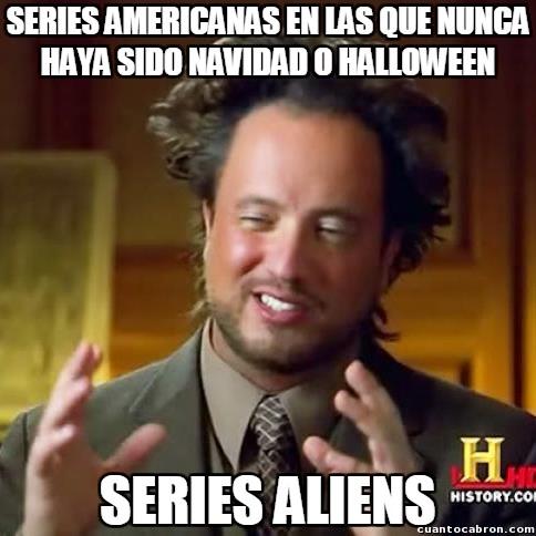 Ancient_aliens - Cuando no sepas qué hacer en una serie americana, tira de calendario