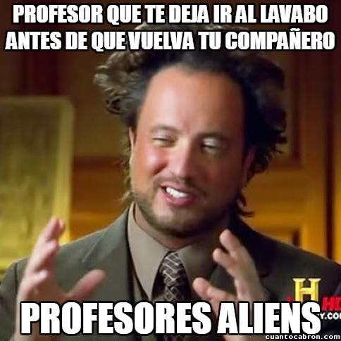 Ancient_aliens - Hay una ley no escrita en cuanto las visitas al lavabo durante las clases