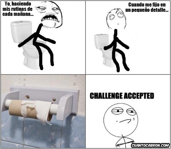 Challenge_accepted - Hay retos muy difíciles que se presentan en el momento más inoportuno