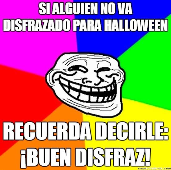 Meme_trollface - Si alguien no va disfrazado para Halloween...