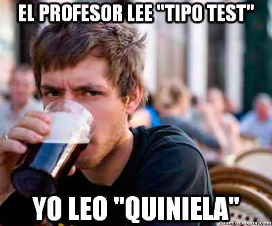 Universitario_experimentado - La realidad sobre los exámenes tipo test