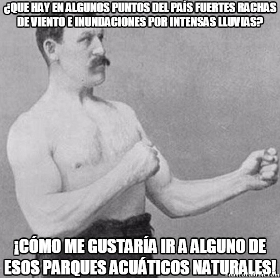 Overly_manly_man - Rachas de viento y lluvias intensas, sin duda el parque acuático preferido de Overly Manly Man