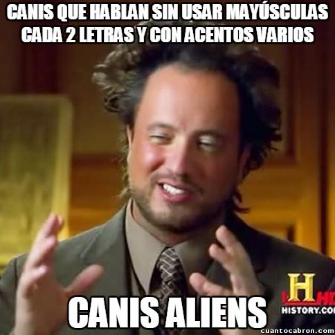 Ancient_aliens - ¿Habrá canis en otros planetas?