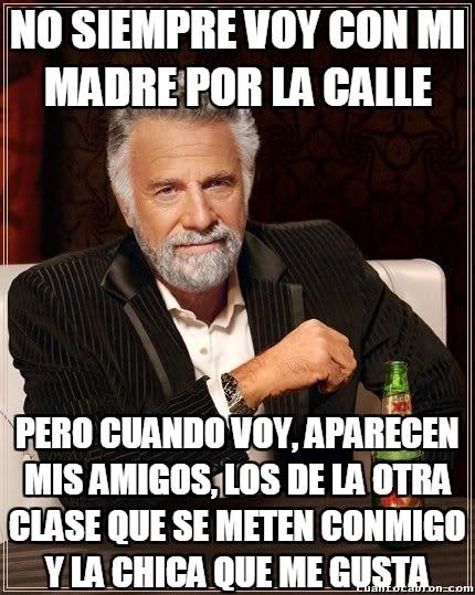 El_hombre_mas_interesante_del_mundo - Esa vergüencita tonta de que te vean con tu madre a ciertas edades