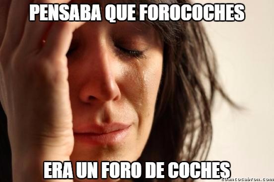 First_world_problems - Hubiera tenido sentido que Forocoches fuese así