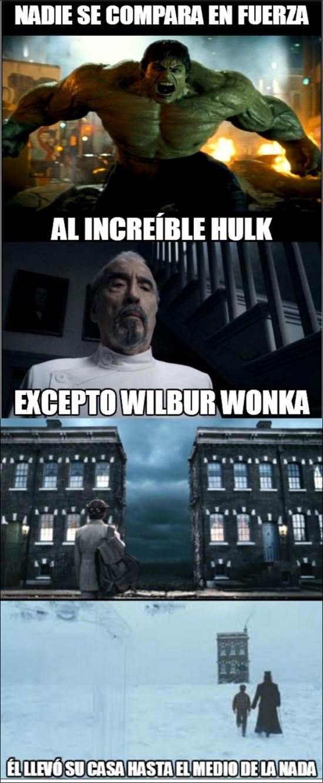 Meme_otros - El padre de Willie Wonka tenía una fuerza sobrehumana
