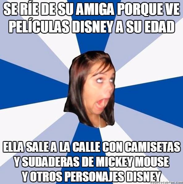 Amiga_facebook_molesta - Pues ella tampoco se queda atrás con su afición a Disney