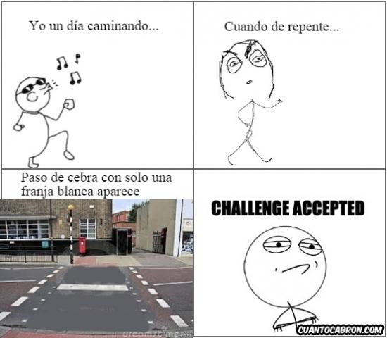 Challenge_accepted - Cuando tienes la manía de pisar solo lo blanco en los pasos de peatones y pasa esto