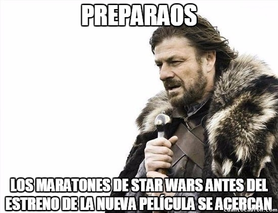 Brace_yourselves - Maratones de Star Wars are coming