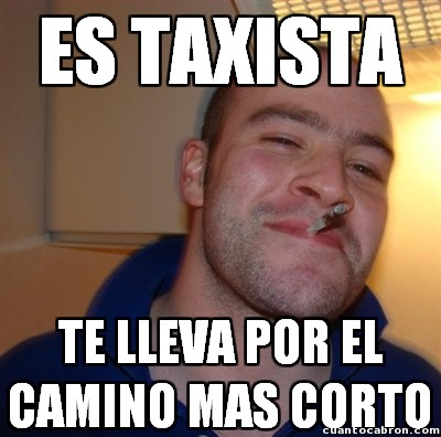 Good_guy_greg - Si Good Guy Greg fuera taxista