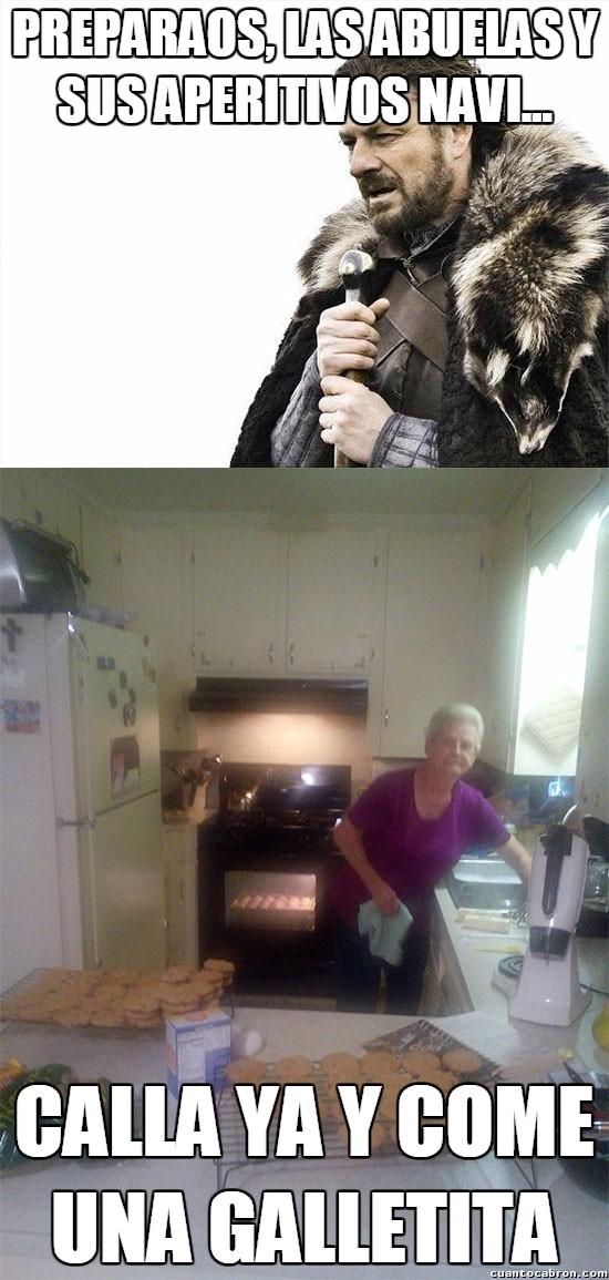 Brace_yourselves - Nunca te puedes adelantar al ansia cocinera de una abuela