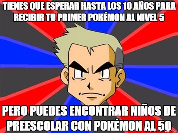 Profesor_oak - El mundo Pokémon es muy injusto