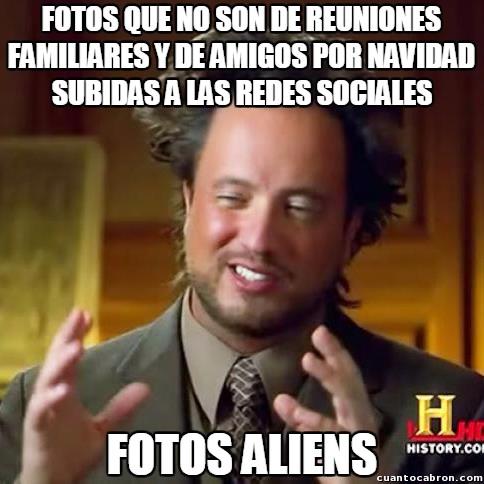 Ancient_aliens - Es muy raro no ver en estas fechas estos tipos de fotos en las redes