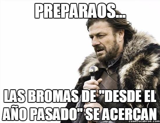 Brace_yourselves - Típicas bromas del 1 de enero