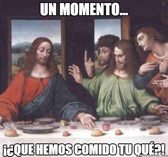 Meme_otros - Tomad hermanos, pues este pan es mi cuerpo y este vino es mi sangre...