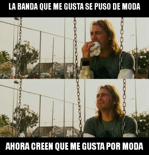 Meme_otros - ¡NO ME GUSTAN POR MODA!