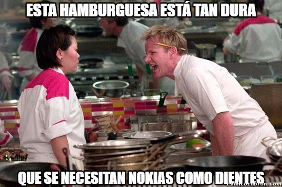 Chef_ramsay - Los Nokias son necesarios