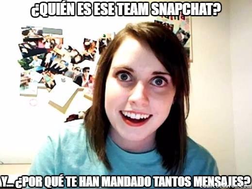 Novia_obsesiva - Quiere matar a ese Team Snapchat