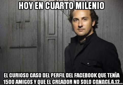 Cuarto_milenio - El típico Facebook de 1500 amigos