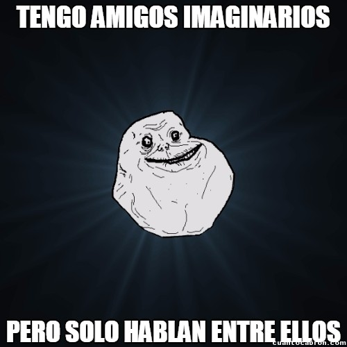 Meme_forever_alone - Ha tocado fondo...